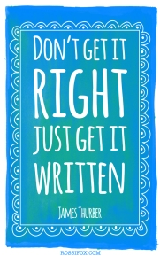 Don't-get-it-right-just-get-it-written-James-Thurber-Quote